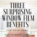 surprising home window film benefits