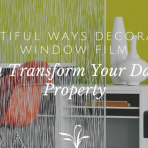 Beautiful Ways Decorative Window Film Can Transform Your Dallas Property