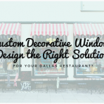 custom decorative window film dallas restaurant