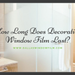 how long does decorative window film last